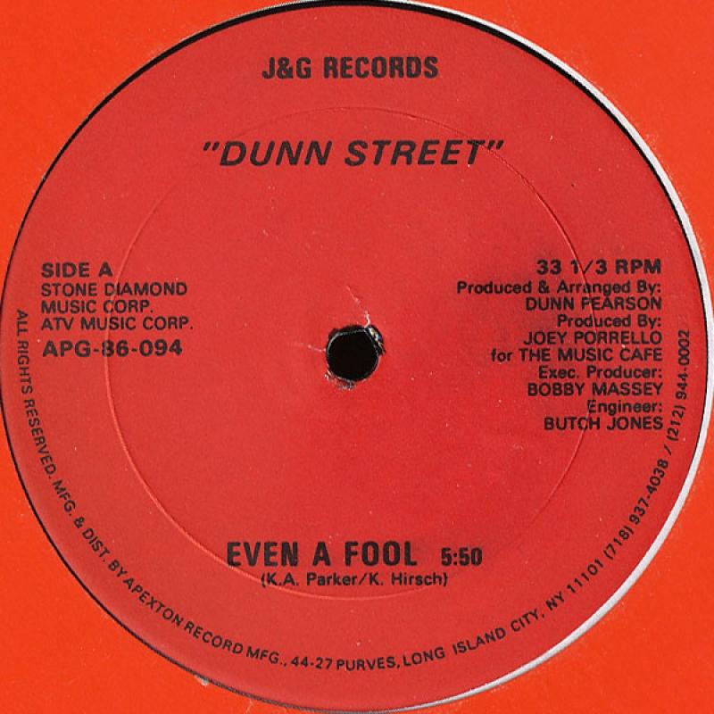 Dunn Street - Even A Fool