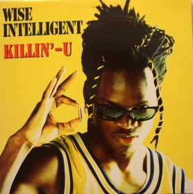 Wise Intelligent ‎– Killin' - U