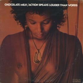 Chocolate Milk (2) - Action Speaks Louder Than Words
