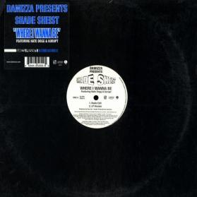 Shade Sheist Featuring Nate Dogg and Kurupt - Where I Wanna Be
