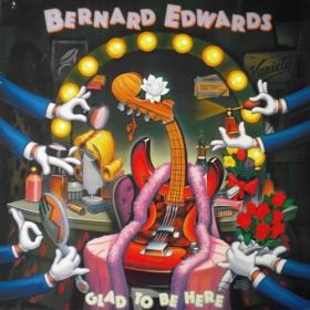 Bernard Edwards ‎- Glad To Be Here
