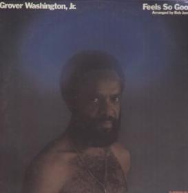 Grover Washington, Jr. - Feels So Good