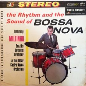 Milton Banana - The Rhythm And The Sound Of Bossa Nova