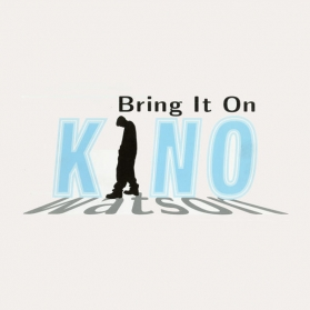 Kino Watson - Bring It On