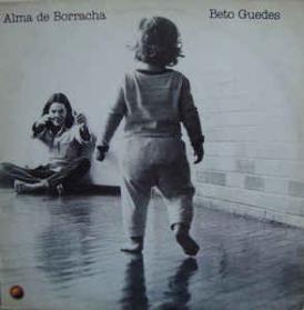 Beto Guedes - Alma De Borracha