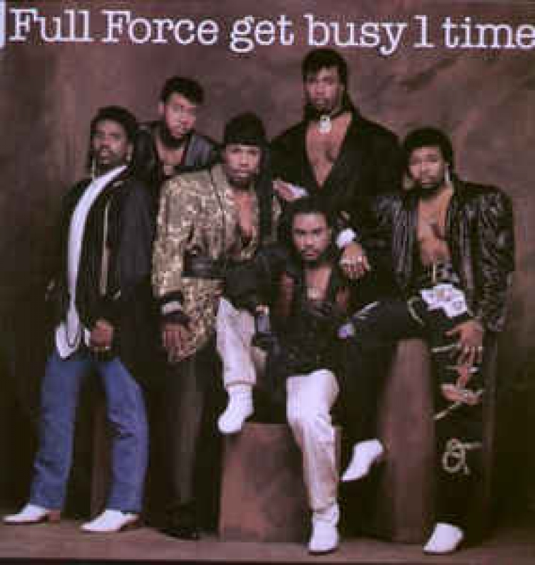 Full Force - Full Force Get Busy 1 Time