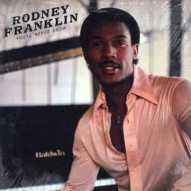 Rodney Franklin - You'll Never Know