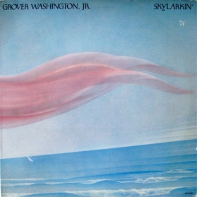 Grover Washington Jr. ‎- Skylarkin
