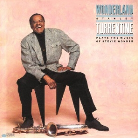 Stanley Turrentine ‎- Wonderland (Plays The Music Of Stevie Wonder)
