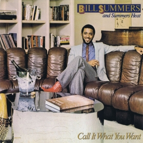 Bill Summers e Summers Heat ‎- Call It What You Want