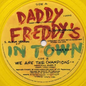 Daddy Freddy - Daddy Freddy's In Town / We Are The Champions