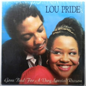 Lou Pride ‎- Gone Bad For A Very Special Reason