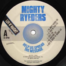 Mighty Ryeders ‎- Help Us Spread The Message