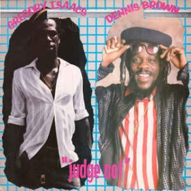 Dennis Brown / Gregory Isaacs ‎- Judge Not