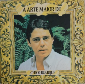 Chico Buarque - A Arte Maior De Chico Buarque