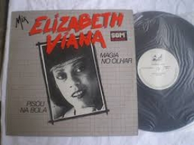 Elizabeth Viana - Magia No Olhar / Pisou Na Bola