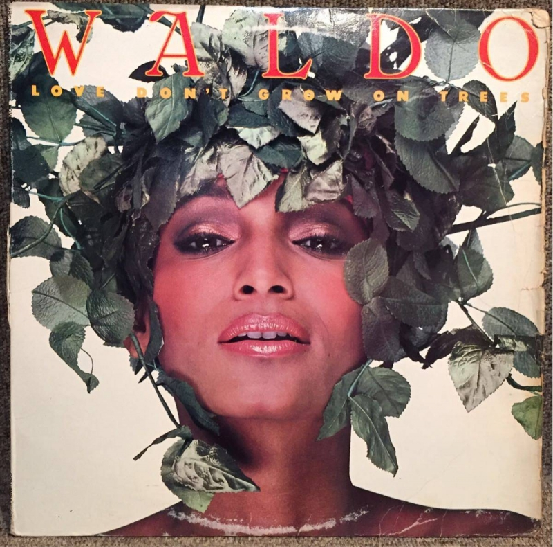 Waldo (4) - Love Don't Grow On Trees