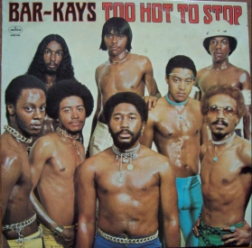 Bar-Kays - Too Hot To Stop