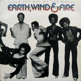 Earth, Wind / Fire - That's The Way Of The World