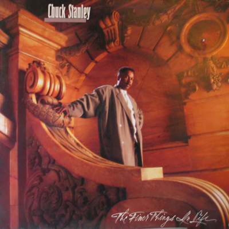 Chuck Stanley - The Finer Things In Life