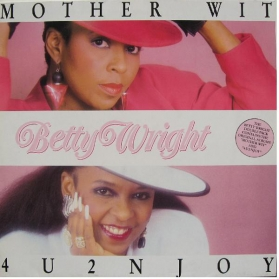Betty Wright - Mother Wit / 4U2NJOY