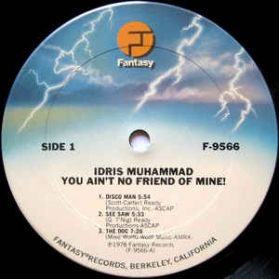 Idris Muhammad - You Ain't No Friend Of Mine!