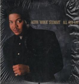 Alton Wokie Stewart - All Our Love