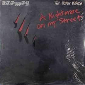 DJ Jazzy Jeff and The Fresh Prince - A Nightmare On My Street