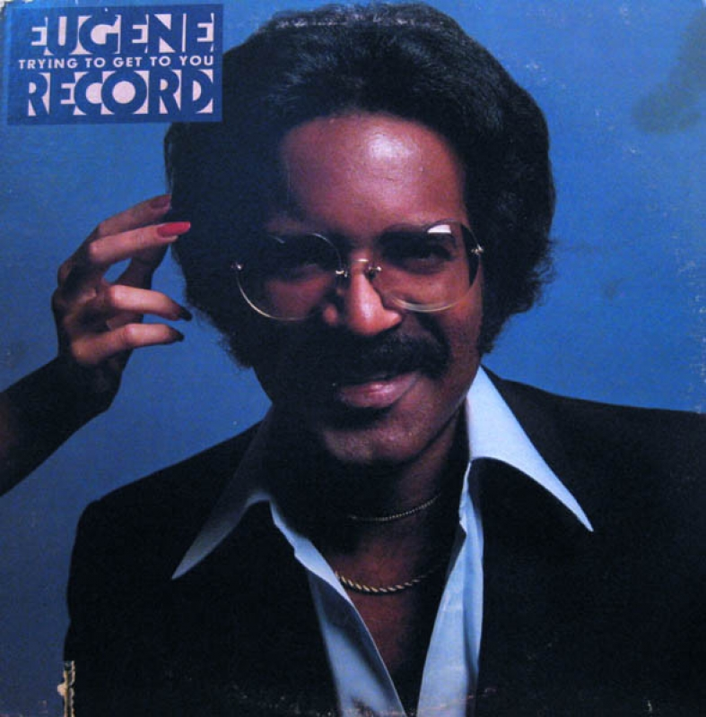 Eugene Record - Trying To Get To You