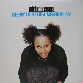 Adriana Evans ‎- Seein' Is Believing / Reality