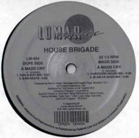 House Brigade ‎- A Madd Cry